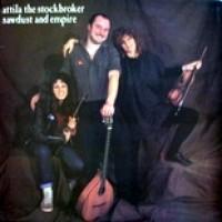 Purchase Attila The Stockbroker - Sawdust And Empire