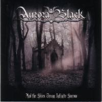 Purchase Aurora Black - And The Skies Dream Infinite Sorrow