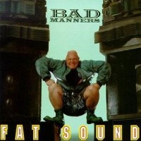 Purchase Bad Manners - Fat Sound