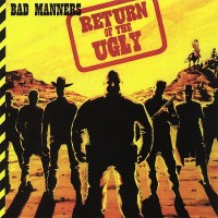 Purchase Bad Manners - Return Of The Ugly