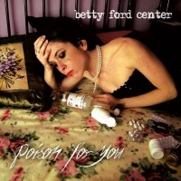 Purchase Betty Ford Center - Poison For You