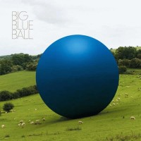 Purchase Big Blue Ball - Big Blue Ball
