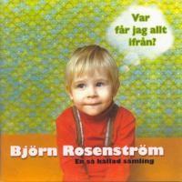 Purchase Björn Rosenström - Var får jag allt ifrån?
