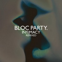 Purchase Bloc Party - Intimacy Remixed
