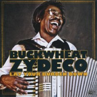 Purchase Buckwheat Zydeco - Lay Your Burden Down