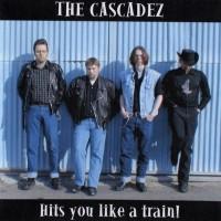 Purchase Cascadez - Hits You Like A Train!