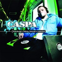 Purchase Caspa - Everybody's Talking, Nobody's Listening!