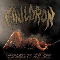 Purchase Cauldron - Chained To The Nite