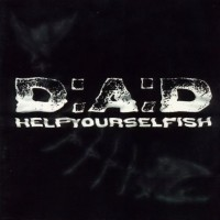 Purchase D.A.D. - Helpyourselfish