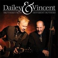 Purchase Dailey & Vincent - Brothers From Different Mothers