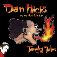 Purchase Dan Hicks And The Hot Licks - Tangled Tales