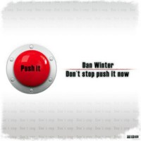 Purchase Dan Winter - Don't Stop Push it Now