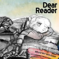 Purchase Dear Reader - Replace Why With Funny