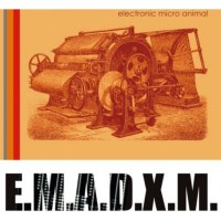 Purchase E.M.A.D.X.M. - Electronic Micro Animal