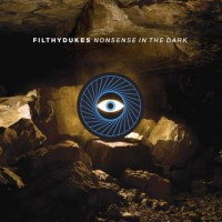 Purchase Filthy Dukes - Nonsense In The Dark