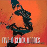 Purchase Five O'Clock Heroes - Speak Your Language
