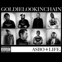 Purchase Goldie Lookin Chain - Asbo 4 Life