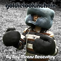 Purchase Goldie Lookin Chain - By Any Means Necessary Vol. 1