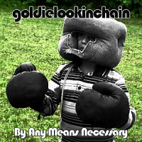Purchase Goldie Lookin Chain - By Any Means Necessary Vol.2