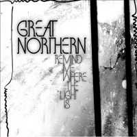Purchase Great Northern - Remind Me Where The Light Is
