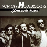 Purchase Iron City Houserockers - Blood On The Bricks