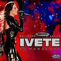 Purchase Ivete Sangalo - Multishow Ao Vivo: Ivete No Maracanã