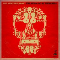 Purchase J.G. Thirlwell - The Venture Bros. - The Music Of JG Thirlwell