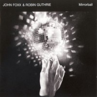 Purchase John Foxx & Robin Guthrie - Mirrorball