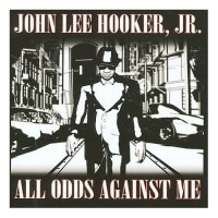 Purchase John Lee Hooker Jr. - All Odds Against Me