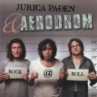 Purchase Jurica Pađen & Aerodrom - Rock@roll