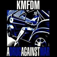 Purchase KMFDM - A Drug Against War
