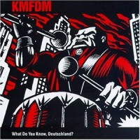 Purchase KMFDM - What Do You Know, Deutschland?