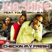 Purchase Kia Shine - Checkin My Fresh (Feat. Young Dro, Maino) (CDS)