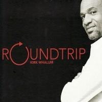 Purchase Kirk Whalum - Roundtrip