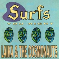 Purchase Laika & The Cosmonauts - Surfs You Right