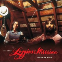 Purchase Loggins & Messina - The Best:  Sittin' in Again
