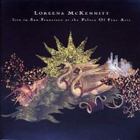 Purchase Loreena McKennitt - Live In San Francisco At The Palace Of Fine Arts