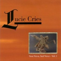Purchase Lucie Cries - Non Nova, Sed Nove Vol. I CD1