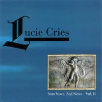 Purchase Lucie Cries - Non Nova, Sed Nove Vol. II CD1