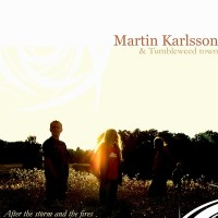 Purchase Martin Karlsson & Tumbleweed Town - After the storm and the fires