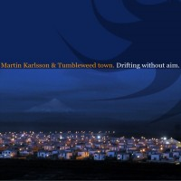 Purchase Martin Karlsson & Tumbleweed Town - Drifting Without Aim