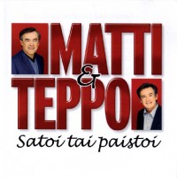 Purchase Matti & Teppo - Satoi Tai Paistoi