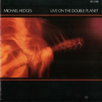 Purchase Michael Hedges - Live On The Double Planet