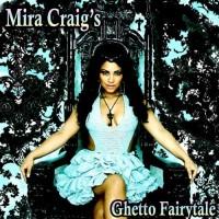 Purchase Mira Craig - Ghetto Fairytale