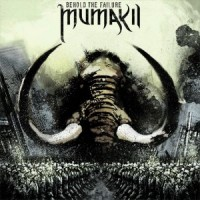 Purchase Mumakil - Behold the Failure