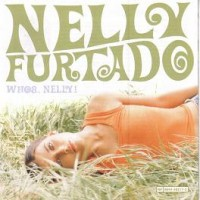 Purchase Nelly Furtado - Whoa Nelly! (Special Edition) CD1