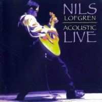 Purchase Nils Lofgren - Acoustic Live