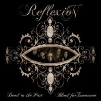 Purchase Reflexion - Dead To The Past, Blind For Tomorrow