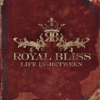 Purchase Royal Bliss - Life In-Between