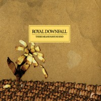 Purchase Royal Downfall - These Means Have No End